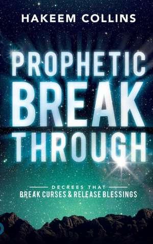 Prophetic Breakthrough de Hakeem Collins