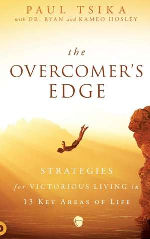 The Overcomer's Edge de Paul Tsika