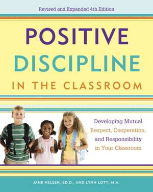 Positive Discipline in the Classroom de Jane Nelson