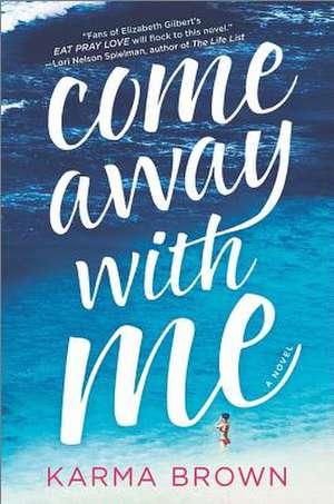 Come Away with Me de Karma Brown