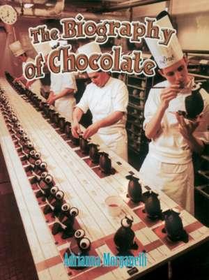 The Biography of Chocolate de Adrianna Morganelli
