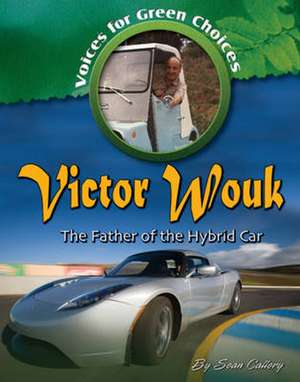 Victor Wouk:  The Father of the Hybrid Car de Sean Callery