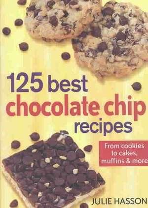 125 Best Chocolate Chip Recipes: Quick, Easy, Fun Ideas imagine
