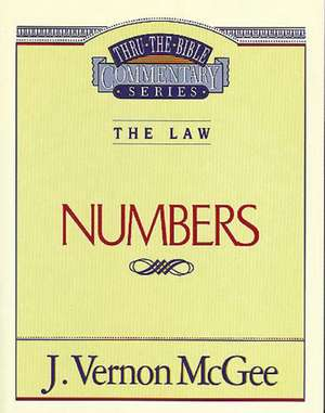 Thru the Bible Vol. 08: The Law (Numbers) de J. Vernon McGee