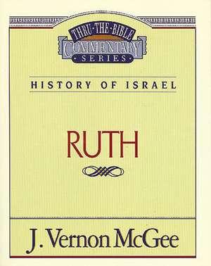 Thru the Bible Vol. 11: History of Israel (Ruth) de J. Vernon McGee