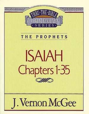 Thru the Bible Vol. 22: The Prophets (Isaiah 1-35) de J. Vernon McGee