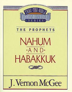 Thru the Bible Vol. 30: The Prophets (Nahum/Habakkuk) de J. Vernon McGee
