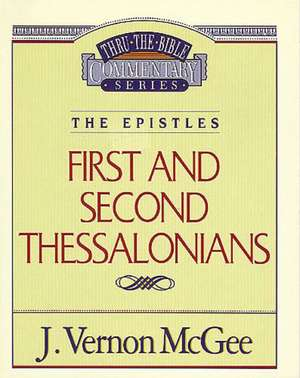 Thru the Bible Vol. 49: The Epistles (1 and   2 Thessalonians) de J. Vernon McGee