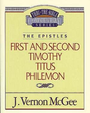 Thru the Bible Vol. 50: The Epistles (1 and   2 Timothy/Titus/Philemon) de J. Vernon McGee