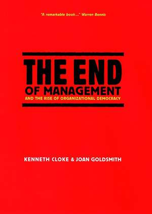 The End of Management and the Rise of Organizational Democracy de Kenneth Cloke
