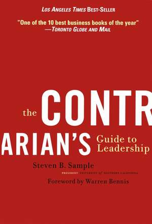 The Contrarian′s Guide to Leadership de Steven B. Sample