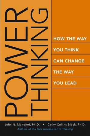 Power Thinking: How the Way You Think Can Change the Way You Lead de John Mangieri