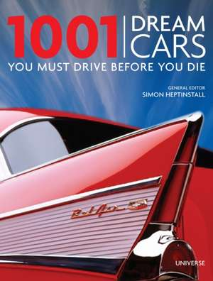 1001 Dream Cars You Must Drive Before You Die de Nick Mason