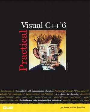 Practical Visual C++ 6 de Jonathan Bates