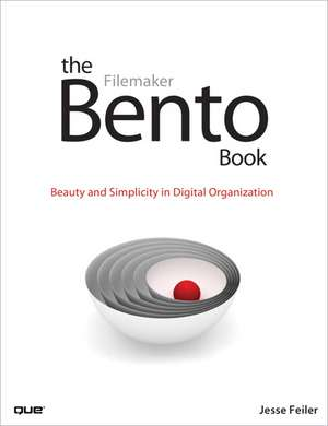 The Bento Book:  Beauty and Simplicity in Digital Organization de Jesse Feiler