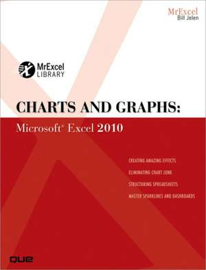 Charts and Graphs:  Microsoft Excel 2010 de Bill Jelen
