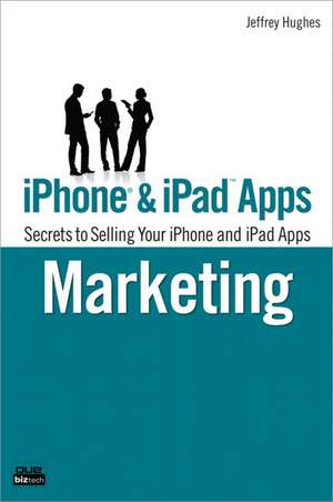 iPhone & iPad Apps Marketing de Jeffrey Hughes
