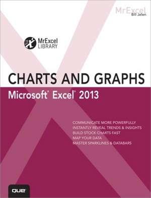 Excel 2013 Charts and Graphs de Bill Jelen