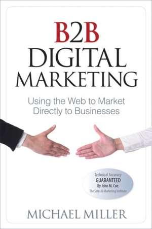 B2B Digital Marketing de Michael Miller
