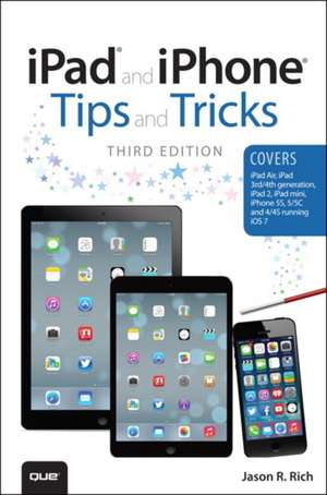 Rich, J: iPad and iPhone Tips and Tricks de Jason R. Rich