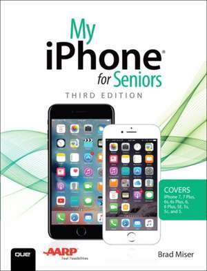 My iPhone for Seniors de Brad Miser