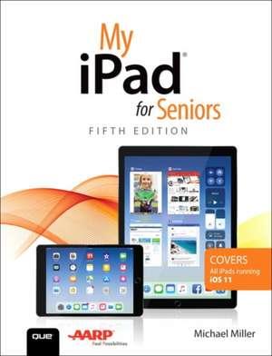 My iPad for Seniors de Michael Miller