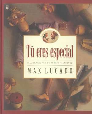 T Eres Especial Edicin de Regalo:  You Are Special Gift Edition de Max Lucado