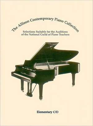 The Allison Contemporary Piano Collection:  Elementary C/D de Guild Of Piano Teachers National
