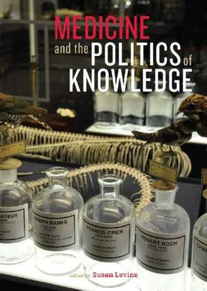Medicine and the Politics of Knowledge