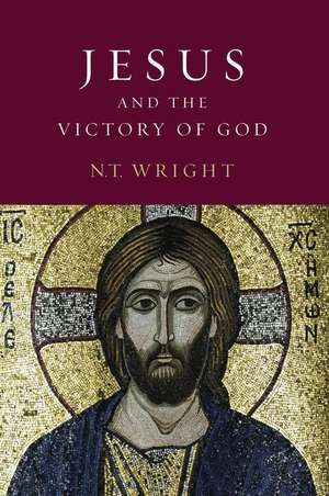 Jesus and the Victory of God de N.T. WRIGHT