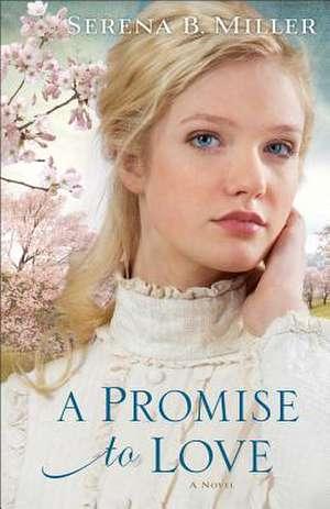 A Promise to Love de Serena B. Miller