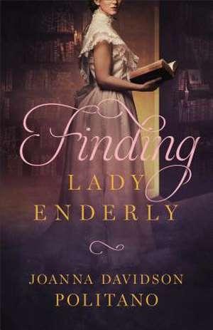 Finding Lady Enderly de Joanna Davidson Politano