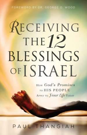 Receiving the 12 Blessings of Israel de Paul Thangiah