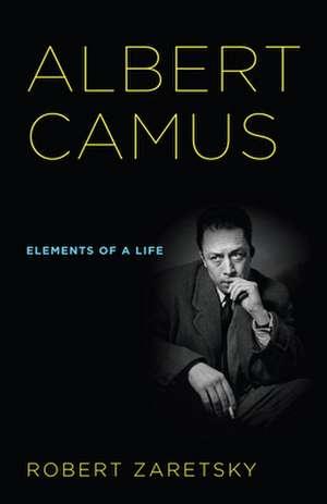 Albert Camus de Robert Zaretsky
