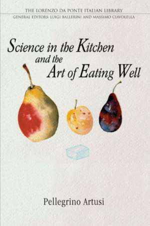 Science in the Kitchen and the Art of Eating Well de Pellegrino Artusi
