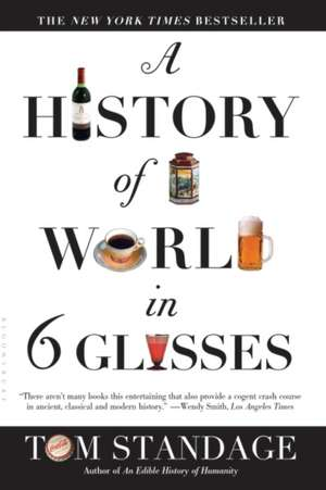 A History of the World in 6 Glasses de Tom Standage