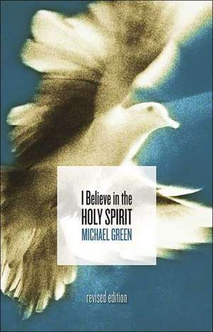 I Believe in the Holy Spirit de Michael Green