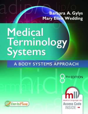 Medical Terminology Systems: A Body Systems Approach de Barbara A. Gylys