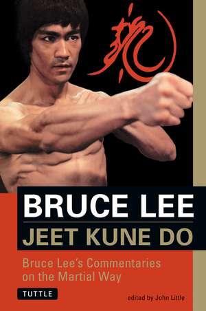 Bruce Lee Jeet Kune Do: Bruce Lee's Commentaries on the Martial Way de Bruce Lee