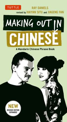 Making Out in Chinese: A Mandarin Chinese Phrase Book de Ray Daniels