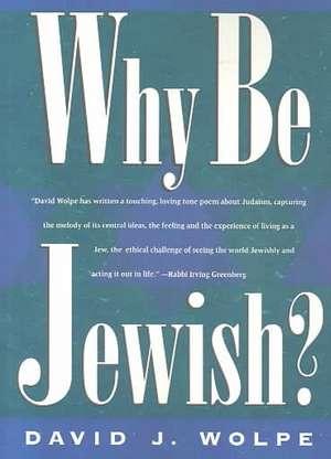 Why Be Jewish? de David J. Wolpe
