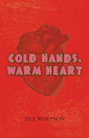 COLD HANDS WARM HEART (OUTLET) de Jill Wolfson