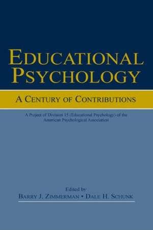 Educational Psychology:  A Century of Contributions de Barry J. Zimmerman