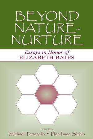 Beyond Nature-Nurture:  Essays in Honor of Elizabeth Bates de Elizabeth Bates