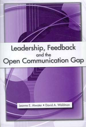 Leadership, Feedback and the Open Communication Gap de PH. D. Atwater, Leanne E.