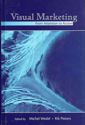 Visual Marketing:  From Attention to Action de Michel Wedel