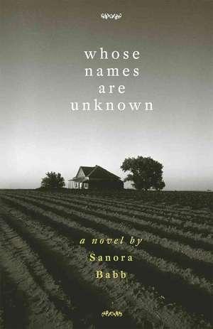 Whose Names Are Unknown de Sanora Babb