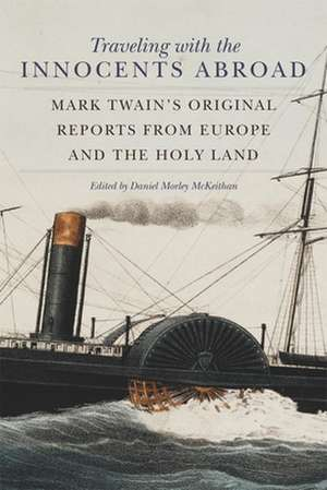 Traveling with the Innocents Abroad de Mark Twain