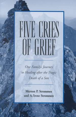 Five Cries of Grief:  Contemporary Literature and the Life of Faith de Merton P. Strommen