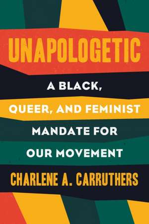 Unapologetic de Charlene Carruthers